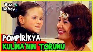 POMPİRİKYA, KULİNA'NIN TORUNU ÇIKTI! - Bez Bebek 77. Bölüm