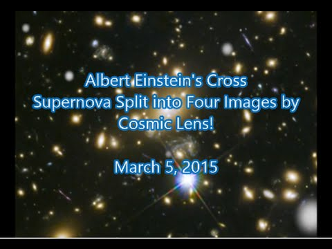 Einstein Cross (+) Supernova Split into Four Images by Cosmic Lens! March 5, 2015