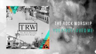 """The Rock Worship - """"Loved Me First"""""""