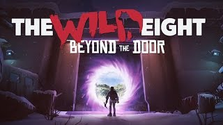 The Wild Eight: Beyond The Door - ЭПИЧНАЯ ОБНОВКА