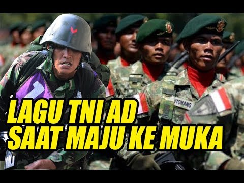 LAGU TNI AD-SAAT MAJU KE MUKA
