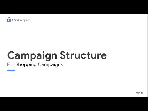 CSS Webinar: Campaign Structure for Shopping