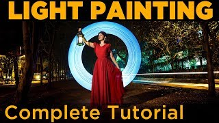 Light Painting | How To | Long Exposure Photography | Full Tutorial In English