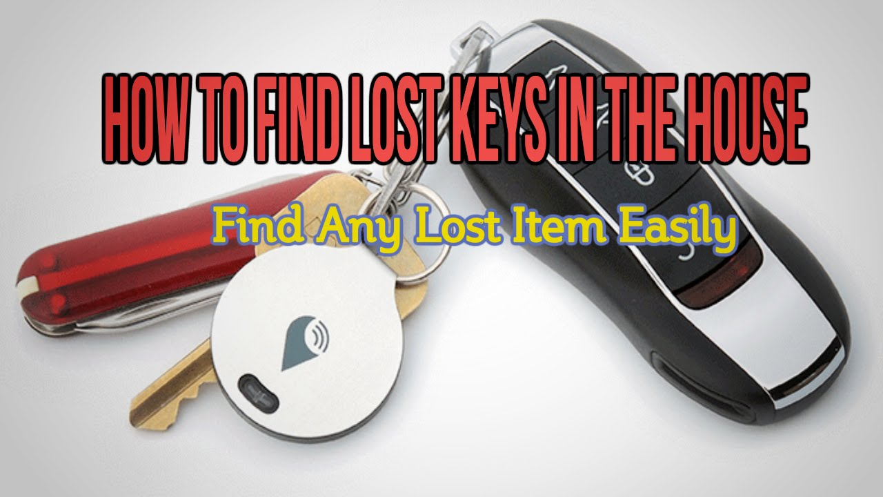 how to find lost keys in the house