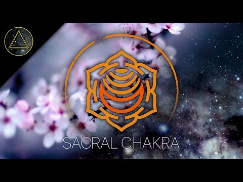 Activate your SACRAL CHAKRA - Passion and Pleasure Centre - CHAKRA MEDITATION MUSIC