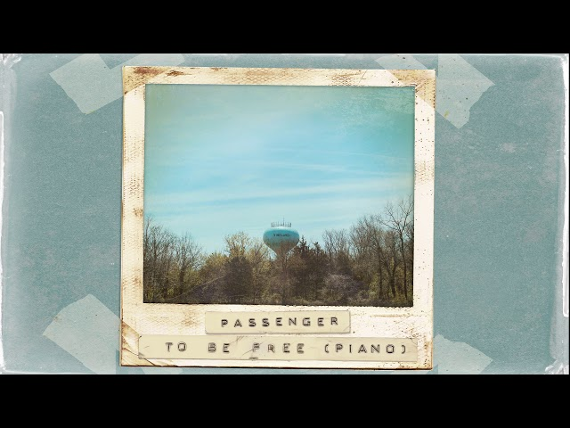 Passenger | To Be Free (Piano) (Official Audio)