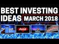 BEST INVESTING IDEAS | MARCH 2018 STOCKS, ETF's, FANG