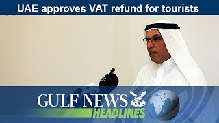 UAE approves VAT refund for tourists- GN Headlines