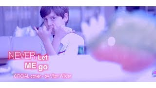 Baixar Never Let Me Go (Official Cover Video HD) - Vítor Wilder, Dudu, Theo