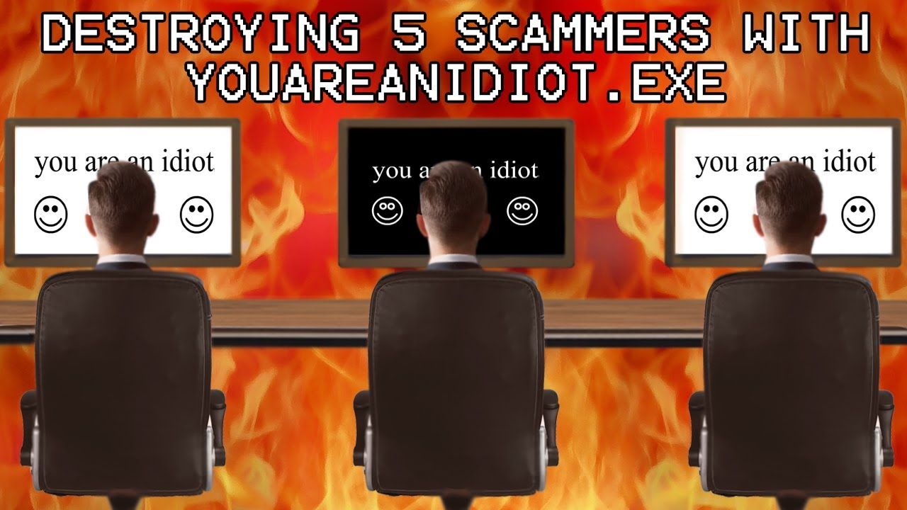 DESTROYING 5 SCAMMER COMPUTERS WITH YOUAREANIDIOT.EXE!