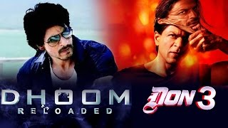 Shahrukh Khan To Return With DHOOM 4 & DON 3