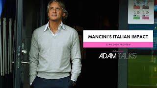 How roberto mancini has revitalised the italian national team   adam talks
