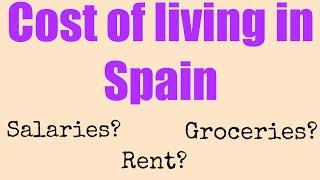 Living in Spain - Cost of living in Spain