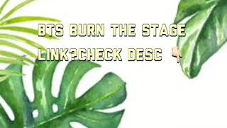 BTS Burn the stage 2