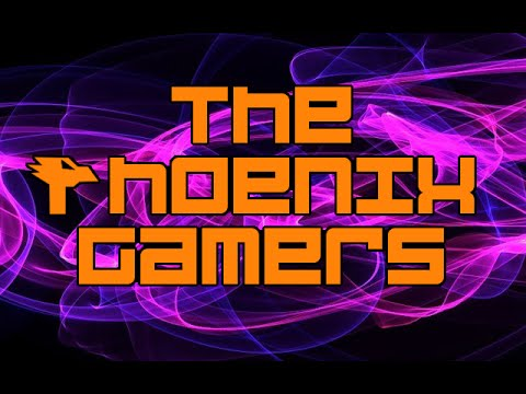 The Phoenix Gamers New Intro!