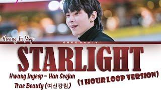 FULL VER. + 1 HOUR Hwang In Yeop - STARLIGHT (CHANI SF9) True Beauty OST Lyrics/가사 HanRomEng
