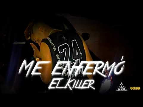 El Killer - ''Me Enfermó