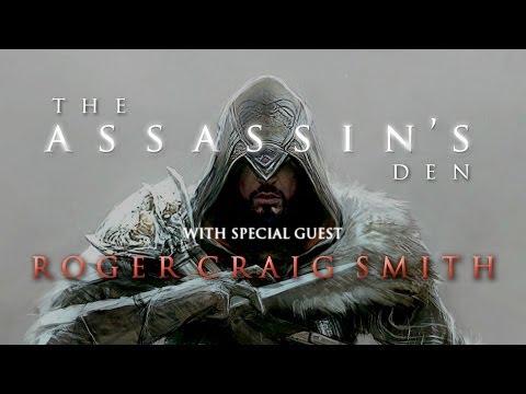 The Assassin's Den - ft. Roger Craig Smith (voice of Ezio Auditore)