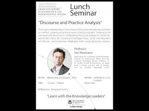 "Iver Neumann   ""Discourse & Practice Analysis"""