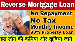 "<span id=""reverse-mortgage-loan"">reverse mortgage loan</span>: Tax benefit, Repayment and Should you apply for Reverse Mortgage Loan 