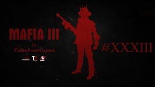Прохождение Mafia III 33 Полный пригар