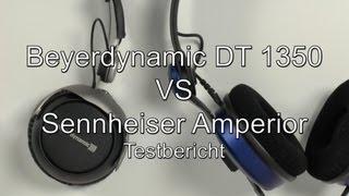 Testbericht: Beyerdynamic DT 1350 VS Sennheiser Amperior (ähnlich HD 25 [Aluminium])
