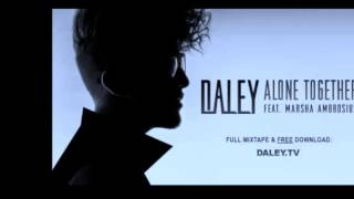 Daley ft. Marsha Ambrosius- Alone Together (Screwed & Chopped by DJ DI)