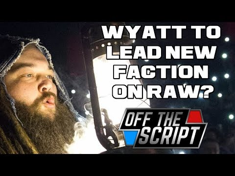 BRAY LEADS SANITY!? Intriguing WWE Booking Idea Made for BRAY WYATT | Off The Script 217 Part 2