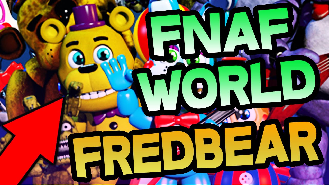 Fnaf world character analysis adventure fredbear youtube