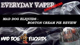 Mad Dog Eliquids - Boston Cream Pie (max Vg) Review