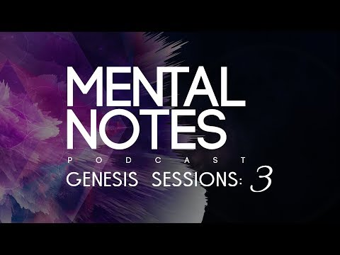 Mental Notes Podcast - Genesis Sessions Part 3