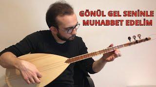 Salih Gündoğdu - Gönül Gel Seninle Muhabbet Edelim   Sevilen Türküler #1 Resimi