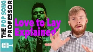 The Weeknd - Love to Lay | Song Lyrics Meaning Explanation