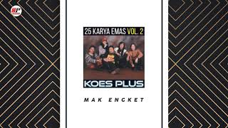 Koes Plus - Mak Engket (Official Audio)