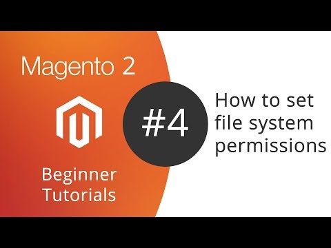 Magento 2 Beginner Tutorials - 04 How To Set File System Permissions For Magento 2