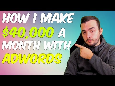 How I make $40,000 a month using Google Adwords - Make Self