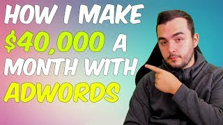 How I make $40,000 a month using Google Adwords - Make Self Employed Money With Google Adwords Fast!