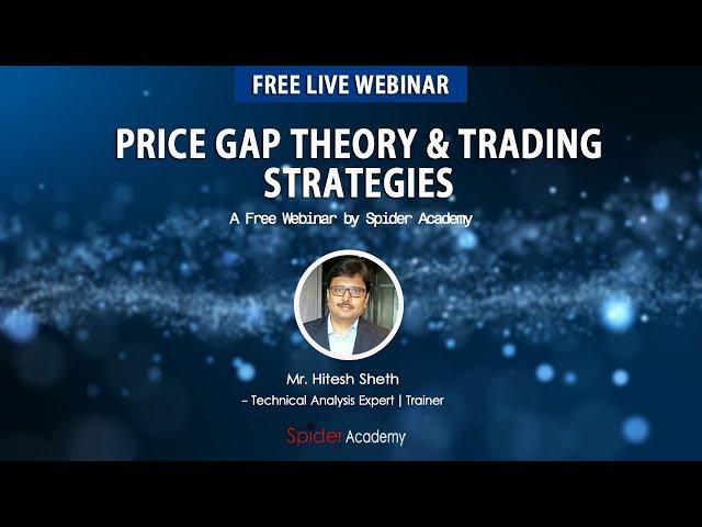 Price Gap Theory & Trading Strategies Webinar by Hitesh Sheth