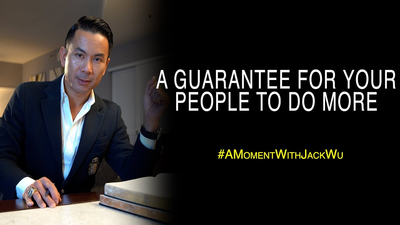 A Guarantee For Your People To Do More | A Moment With Jack Wu