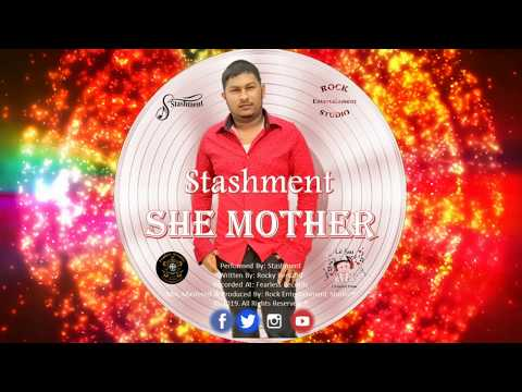 Stashment - She Mother (2019 Release)