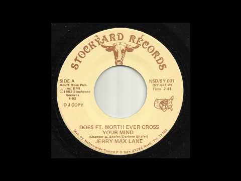 Jerry Max Lane - Does Ft.  Worth Ever Cross Your Mind
