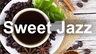 Sweet Jazz Music – Positive Morning Jazz and Bossa Nova Music Instrumental