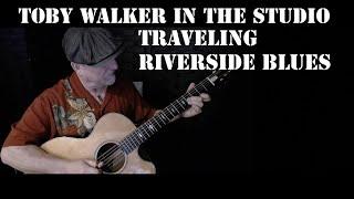 Toby Walker - Traveling Riverside Blues