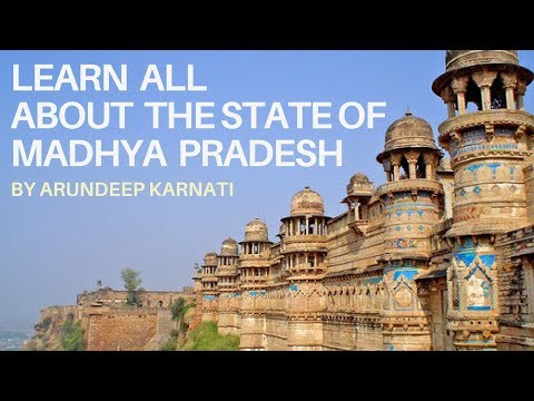 Learn All About The State Of Madhya Pradesh - Summary of Indian States For UPSC Aspirants