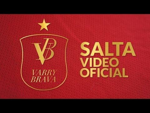 Varry Brava - Salta [Video Oficial]