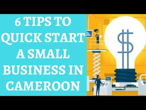 6 TIPS TO QUICK START A SMALL BUSINESS IN CAMEROON
