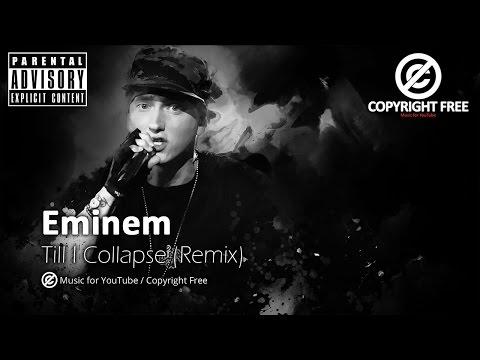 Eminem - Till I Collapse (Remix) / Copyright Free