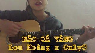 [ Guitar Cover ] Não Cá Vàng - OnlyC ft. Lou Hoàng