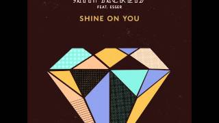 Satin Jackets feat. Esser - Shine On You (Mighty Mouse Remix)
