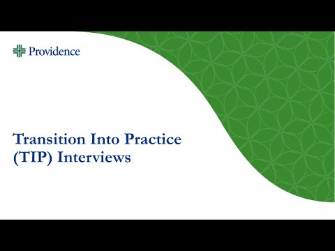 Transition Into Practice (TIP) Interviews